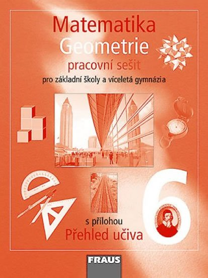 kolektiv autorů: Matematika 6 s nadhledem pro ZŠ a VG - Geometrie - Pracovní sešit