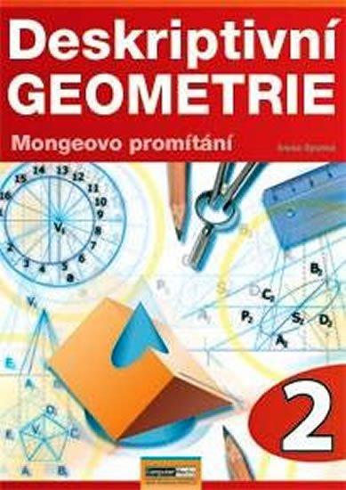 Spurná Ivona: Deskriptivní geometrie 2.- Mongeovo promítání