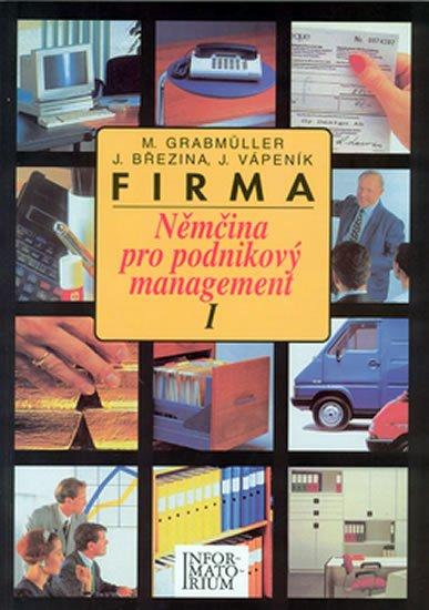 Grabmüller a kolektiv M.: Firma I - Němčina pro podnikový management
