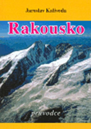Kalivoda Jaroslav: Rakousko - průvodce