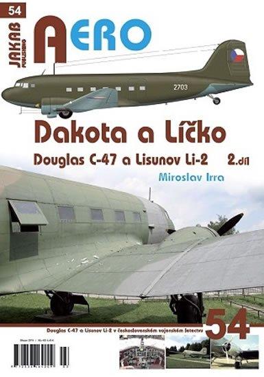 Irra Miroslav: Dakota a Líčko - Douglas C-47 a Lisunov Li-2 v československém vojenském le