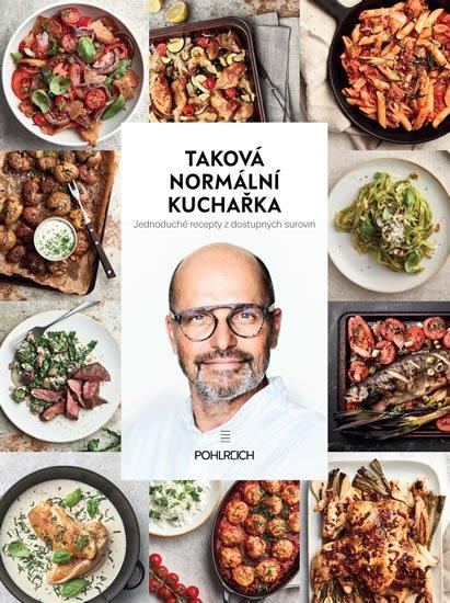 Pohlreich Zdeněk: Taková normální kuchařka