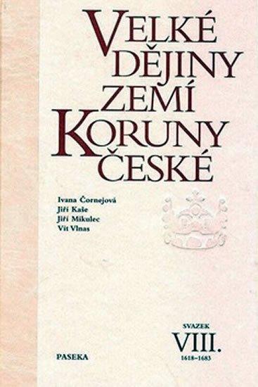 Čornejoví Ivana, Kaše Jiří: Velké dějiny zemí Koruny české VIII.