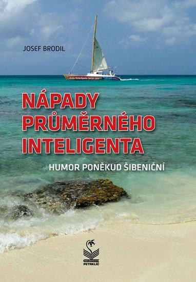 Brodil Josef: Nápady průměrného inteligenta - Humor poněkud šibeniční