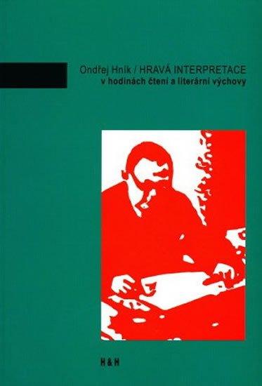 Hník Ondřej: Hravá interpretace v hodinách čtení a literární výchovy