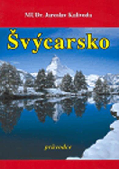 Kalivoda Jaroslav: Švýcarsko - průvodce