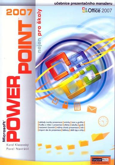 Navrátil Pavel: PowerPoint 2007 nejen pro školy