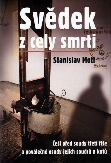 Motl Stanislav: Svědek z cely smrti