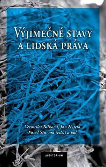 Bílková Veronika, Kysela Jan, Šturma Pavel,: Výjimečné stavy a lidská práva