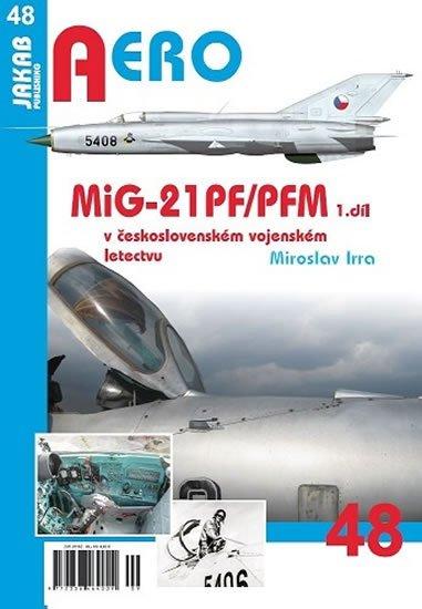 Irra Miroslav: MiG-21PF/PFM v československém vojenském letectvu - 1. díl