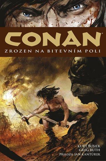 Busiek Kurt, Ruth Greg: Conan 0: Zrozen na bitevním poli