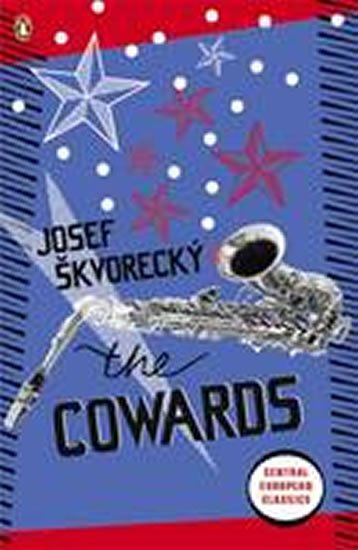 Škvorecký Josef: The Cowards