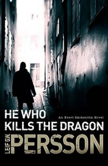 Persson Leif G. W.: He Who Kills the Dragon