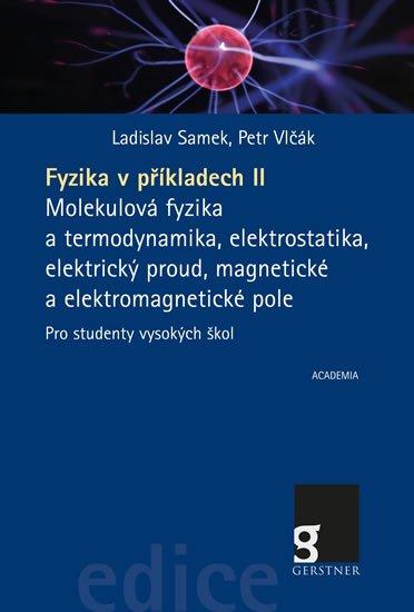Samek Ladislav, Vlčák Petr,: Fyzika v příkladech II. - Molekulová fyzika a termodynamika, elektrostatika