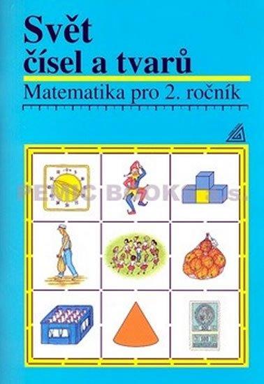 Hošpesová Alena: Matematika pro 2. roč. ZŠ Svět čísel a tvarů - Učebnice
