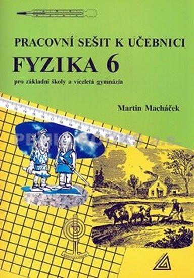 Macháček Martin: Fyzika 6 pro základní školy a víceletá gymnázia - pracovní sešit