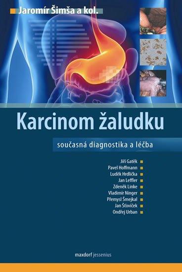 Šimša Jaromír a kolektiv: Karcinom žaludku
