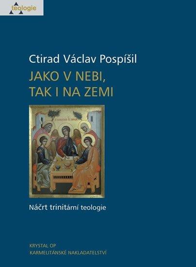 Pospíšil Ctirad Václav: Jako v nebi, tak i na zemi