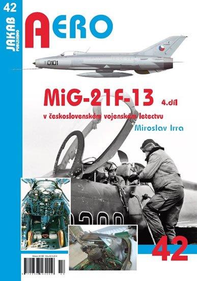 Irra Miroslav: MiG-21F-13 v československém vojenském letectvu 4. díl