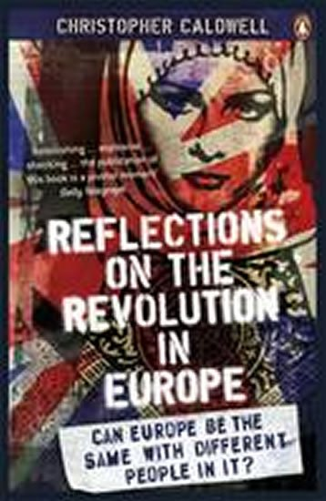 Caldwell Christopher: Reflections on the Revolution in Europe