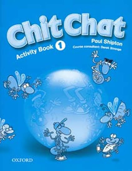 Shipton Paul: Chit Chat 1 Activity Book