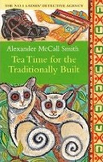 McCall Smith Alexander: Tea Time for the Traditionally Built