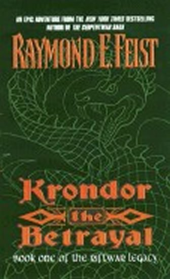 Feist Raymond E.: Krondor: The Betrayal: Book One of the Riftwar Legacy