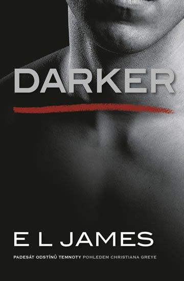 James E. L.: Darker - Padesát odstínů temnoty pohledem Christiana Greye