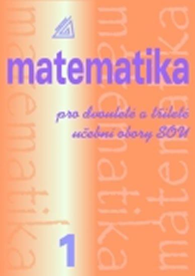 Calda Emil: Matematika pro dvouleté a tříleté učební obory SOU 1.díl, 2. vydání