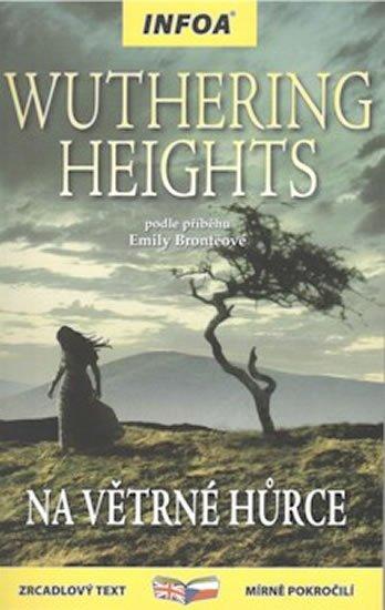 Brontëová Emily: Wuthering Heights/Na Větrné hůrce - Zrcadlová četba