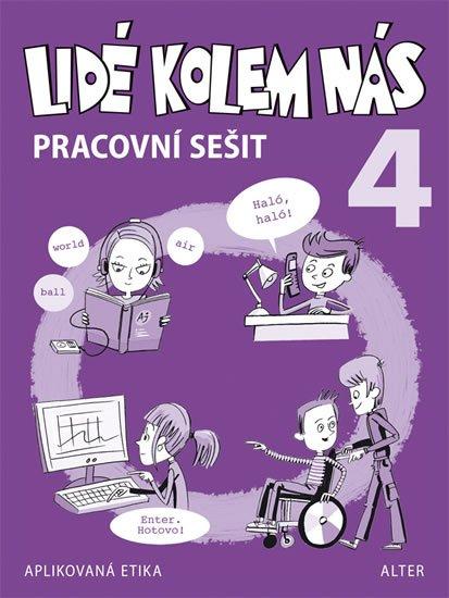 Bradáčová Lenka, Staudková Hana,: Pracovní sešit - Lidé kolem nás 4 - Etika pro 4. ročník ZŠ