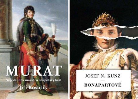Kovařík Jiří, Kunz Josef N.: Murat - Napoleonův maršál a neapolský král / Bonapartové