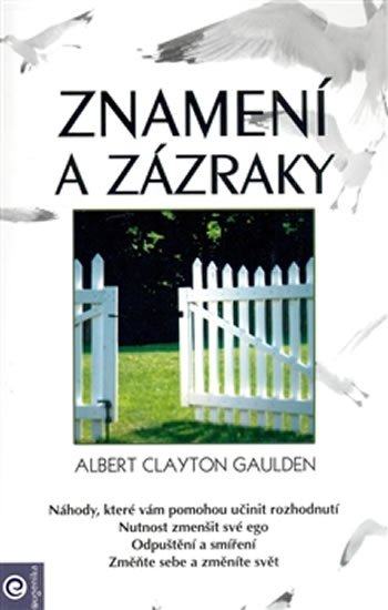 Gaulden Albert Clayton: Znamení a zázraky