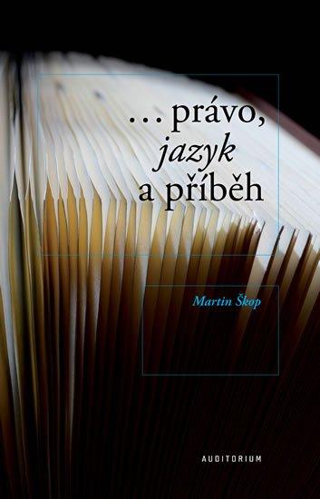 Škop Martin: Právo, jazyk a příběh