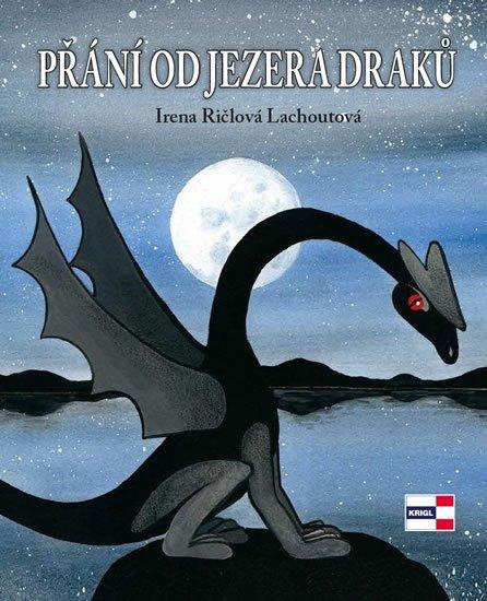 Ričlová Lachoutová Irena: Přání od jezera draků