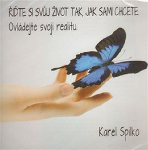 Spilko Karel: Řiďte si svůj život tak, jak sami chcete - CD