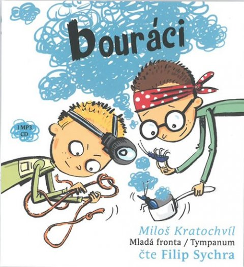 Kratochvíl Miloš: Bouráci - Pachatelé dobrých skutků 4 - CDmp3 (Čte Filip Sychra)