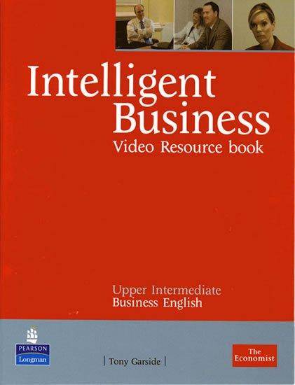 Garside Athony: Intelligent Business Upper Intermediate Video Resource Book