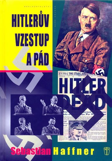 Haffner Sebastian: Hitlerův vzestup a pád