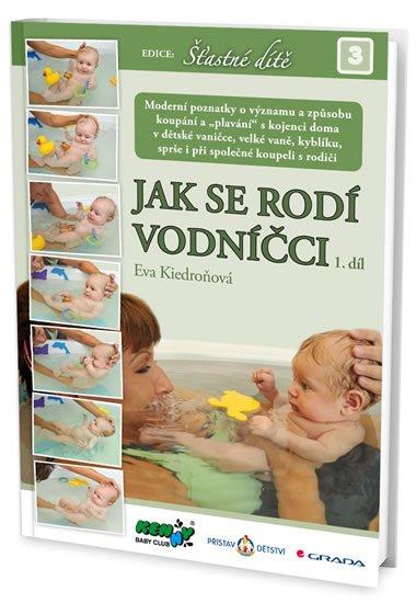 Kiedroňová Eva: Jak se rodí vodníčci 1. díl