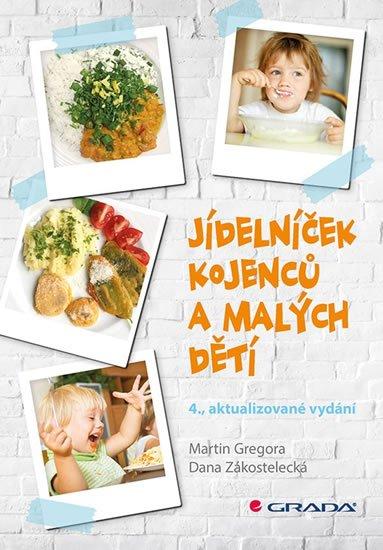 Gregora Martin, Zákostelecká Dana: Jídelníček kojenců a malých dětí