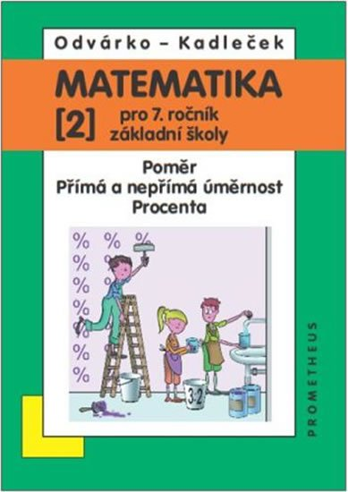 Odvárko Oldřich, Kadleček Jiří: Matematika pro 7. roč. ZŠ - 2.díl (Poměr; přímá a nepřímá úměrnost; procent