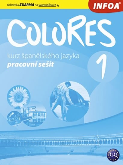 Nagy Erika, Seres Krisztina,: Colores 1 - Kurz španělského jazyka - pracovní sešit