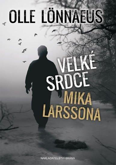 Lönnaeus Olle: Velké srdce Mika Larssona