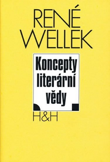 Wellek René, Warren Austin,: Koncepty literární vědy