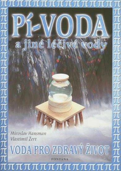 Hansman Miroslav: Pí-voda a jiné léčivé vody