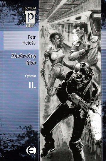 Heteša Petr: Závěrečný účet - Cybrain II. (Edice Pevnost)