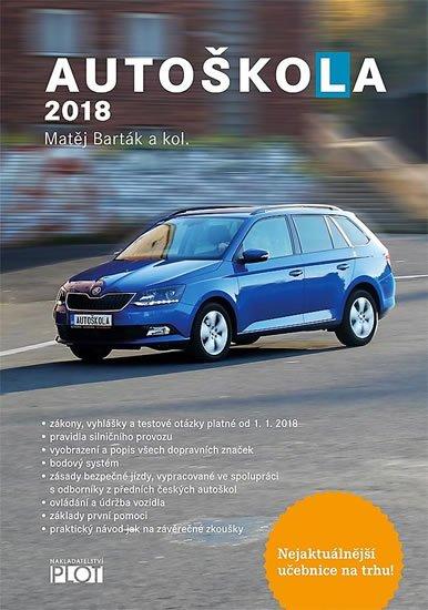 Barták Matěj a kolektiv: Autoškola 2018
