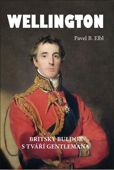 Elbl Pavel B.: Wellington - Britský buldok s tváří gentlemana