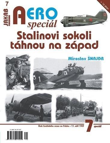 Šnajdr Miroslav: AEROspeciál 7 - Stalinovi sokoli táhnou na západ